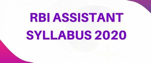 RBI Assistant 2020: Syllabus, Exam Pattern, and Exam Center