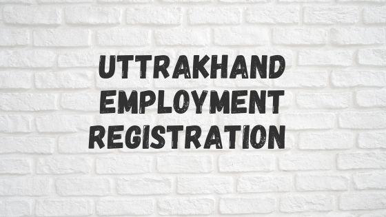 Uttrakhand Employment Registration