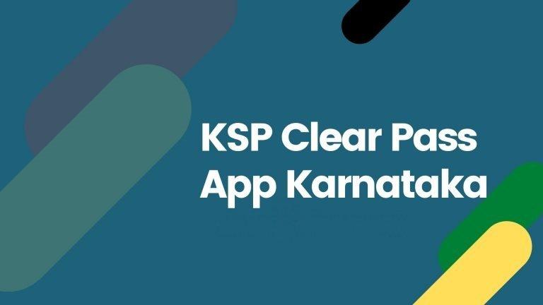 KSP Clear Pass App karnataka