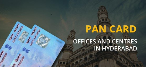 PAN Card Centres or Offices in Hyderabad