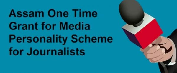 [Assam] One Time Grant For Media Personality Scheme