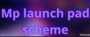 MP Launch Pad Yojana