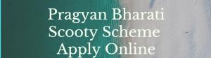 Assam Pragyan Bharati Scooty Scheme 2021