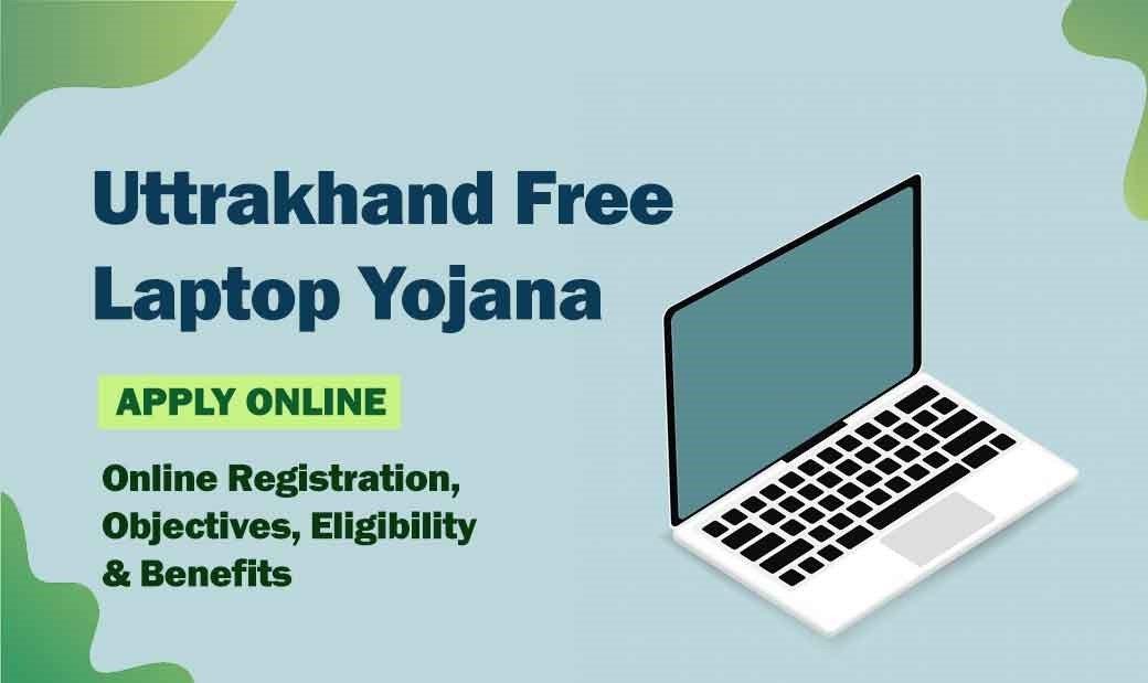 Uttrakhand Free Laptop Scheme 2021