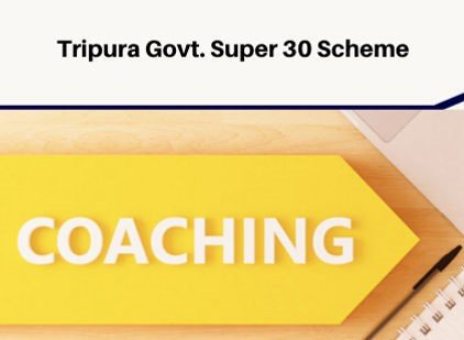 Tripura Super 30 Scheme