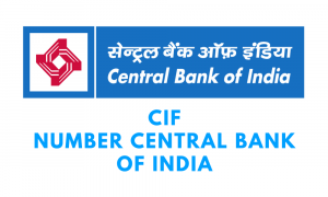 CIF Number in the Central Bank of India