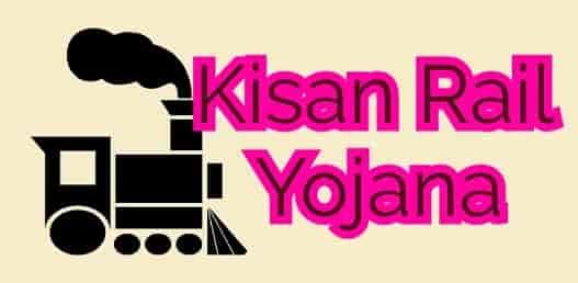 Kisan Rail Yojana 2021